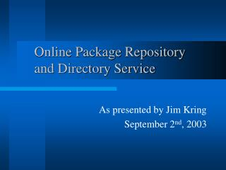 Online Package Repository and Directory Service