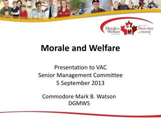 Morale and Welfare Presentation to VAC  Senior Management Committee 5 September 2013