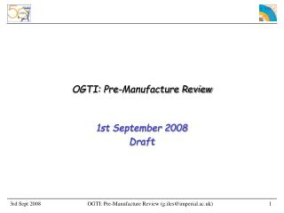 OGTI: Pre-Manufacture Review