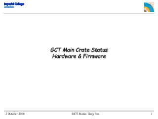 GCT Main Crate Status Hardware & Firmware