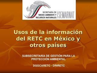 Usos de la información del RETC en México y otros países