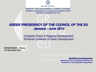G REEK  P RESIDENCY OF THE  C OUNCIL OF THE  EU January - June 2014