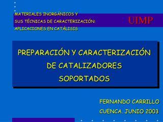 PREPARACIÓN Y CARACTERIZACIÓN DE CATALIZADORES SOPORTADOS
