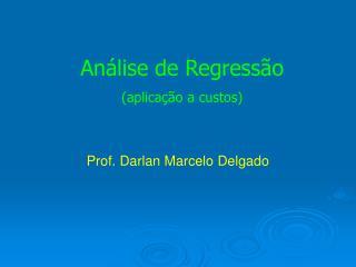 Análise de Regressão (aplicação a custos)