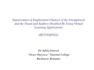 """Dr. Adina Ionescu """"Octav Onicescu"""" National College Bucharest, Romania"""