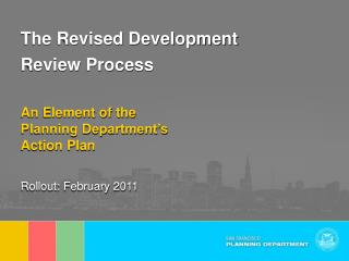 The Revised Development  Review Process An Element of the  Planning Department's  Action Plan