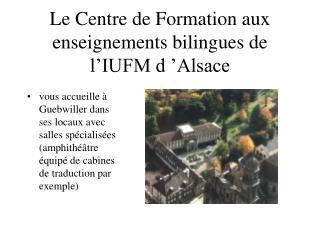 Le Centre de Formation aux enseignements bilingues de l'IUFM d'Alsace