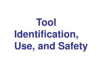 Tool Identification, Use, and Safety