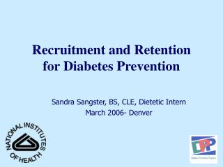 Recruitment and Retention  for Diabetes Prevention