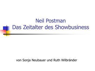 Neil Postman Das Zeitalter des Showbusiness