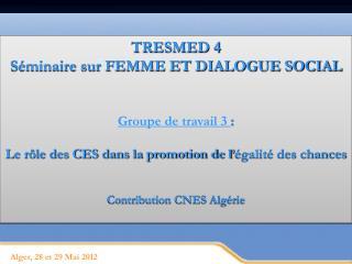 Alger, 28 et 29 Mai 2012