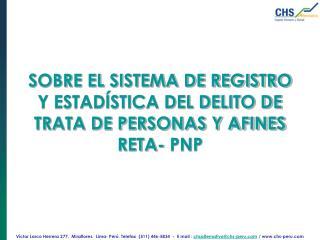 SOBRE EL SISTEMA DE REGISTRO Y ESTADÍSTICA DEL DELITO DE TRATA DE PERSONAS Y AFINES RETA- PNP