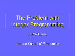 The Problem with Integer Programming