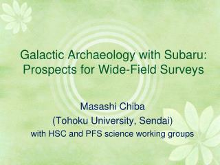 Galactic Archaeology with Subaru: Prospects for Wide-Field Surveys