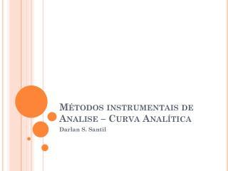 Métodos instrumentais de Analise – Curva Analítica