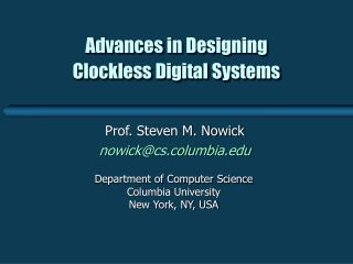 Advances in Designing  Clockless Digital Systems