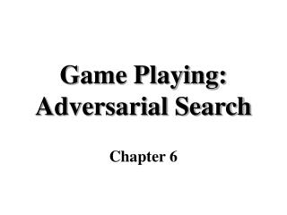 Game Playing: Adversarial Search
