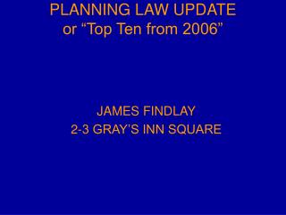 "PLANNING LAW UPDATE or ""Top Ten from 2006"""