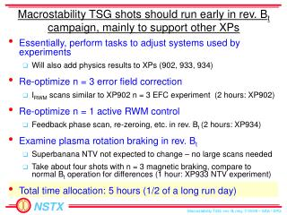 Macrostability TSG shots should run early in rev. B t  campaign, mainly to support other XPs
