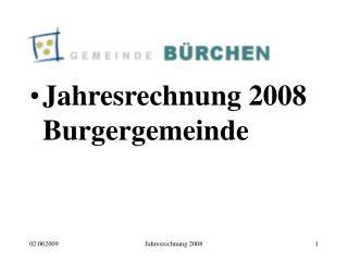 Jahresrechnung 2008 Burgergemeinde