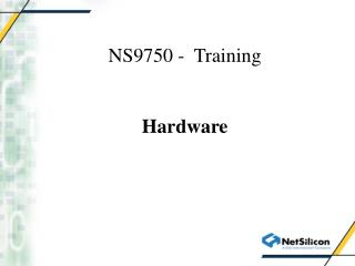 NS9750 -  Training  Hardware