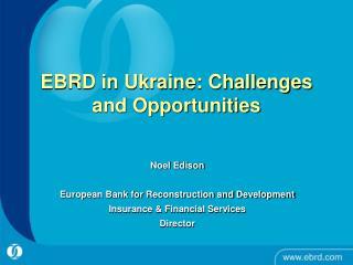 EBRD in Ukraine: Challenges and Opportunities