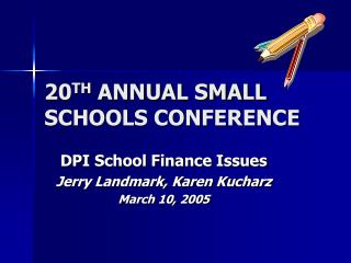 20 TH  ANNUAL SMALL SCHOOLS CONFERENCE