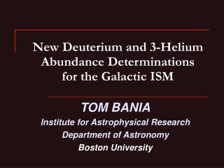 New Deuterium and 3-Helium Abundance Determinations for the Galactic ISM