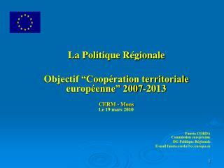 """La Politique Régionale Objectif """"Coopération territoriale européenne"""" 2007-2013"""