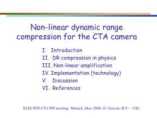 Non-linear dynamic range compression for the CTA camera