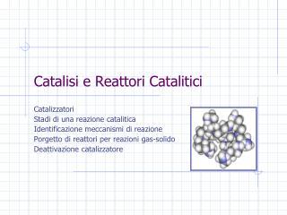 Catalisi e Reattori Catalitici