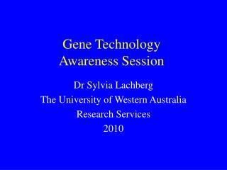 Gene Technology  Awareness Session