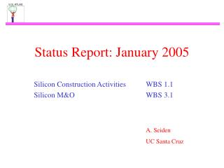 Status Report: January 2005