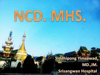 NCD. MHS.