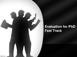 Evaluation for PhD Fast Track