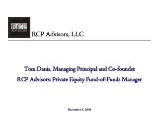 Tom Danis, Managing Principal and Co-founder RCP Advisors: Private Equity Fund-of-Funds Manager