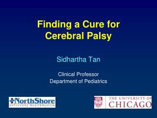 Finding a Cure for  Cerebral Palsy