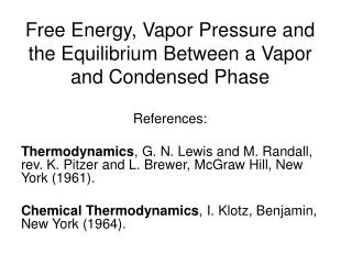 Free Energy, Vapor Pressure and the Equilibrium Between a Vapor and Condensed Phase