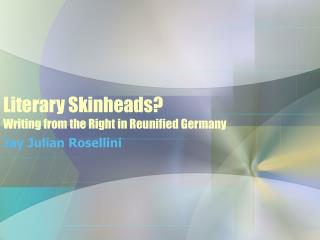 Literary Skinheads? Writing from the Right in Reunified Germany