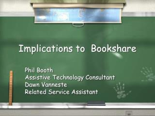 Implications to  Bookshare
