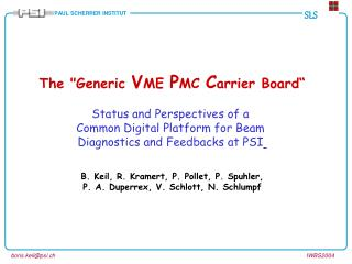 "The ""Generic  V ME  P MC  C arrier Board"" Status and Perspectives of a"