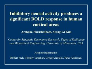 Inhibitory neural activity produces a significant BOLD response in human cortical areas
