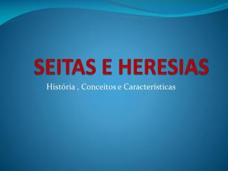 SEITAS E HERESIAS