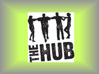The Hub!