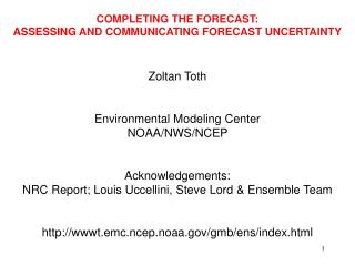 COMPLETING THE FORECAST: ASSESSING  AND COMMUNICATING FORECAST UNCERTAINTY