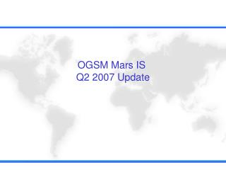 OGSM Mars IS  Q2 2007 Update
