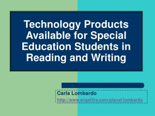 Technology Products Available for Special Education Students in Reading and Writing