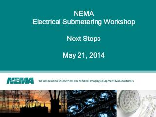 NEMA Electrical Submetering Workshop Next Steps May 21,  2014