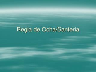 Regla de Ocha/Santeria