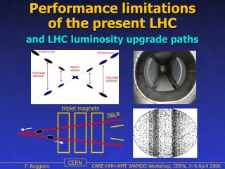 Performance limitations  of the present LHC